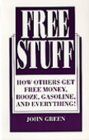 Free Stuff: How Others Get Free Money, Booze, Gasoline, and Everything!