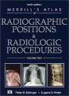 Merrill's Atlas Of Radiographic Positions & Radiologic Procedures