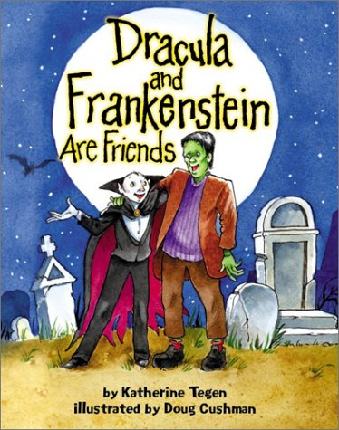 Dracula and Frankenstein Are Friends by Katherine Tegen