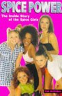 Spice Power: The Inside Story of the Spice Girls