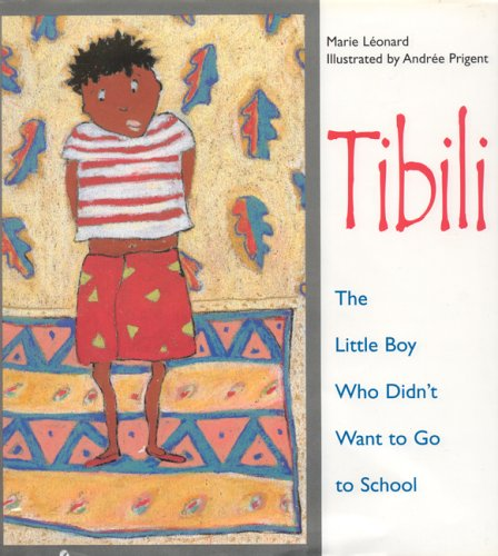 Tibili: The Little Boy Who Didn't Want to Go to School