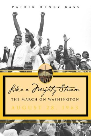 Like A Mighty Stream: The March On Washington