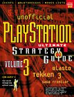 Unofficial Play Station Ultimate Strategy Guide: Volume 3