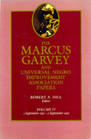 The Marcus Garvey and Universal Negro Improvement Association Papers, Vol. IV: September 1921-September 1922