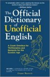 The Official Dictionary of Unofficial English: A Crunk Omnibus for Thrillionairs and Bampots for the Ecozoic Age