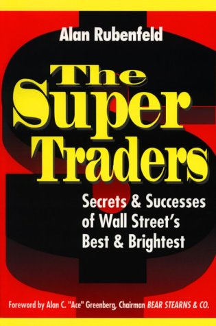 The Super Traders by Alan Rubenfeld