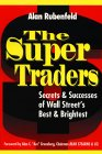The Super Traders: Secrets and Successes of Wall Street's Best and Brightest