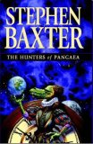 The Hunters Of Pangaea by Stephen Baxter