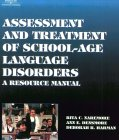Assessment and Treatment Manual for School-Age Language Disorders: A Resource Manual