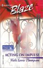 Acting On Impulse (Harlequin Blaze, #21)