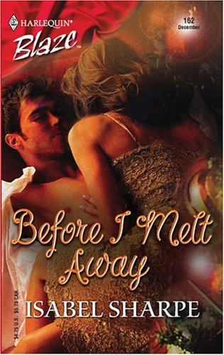 Before I Melt Away by Isabel Sharpe
