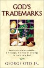God's Trademarks: How To Determine Whether A Message, Ministry, Or Strategy Is Truly From God