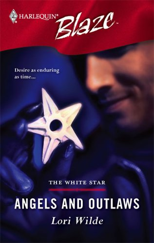 Angels And Outlaws (White Star, #1) (Harlequin Blaze, No. 230)