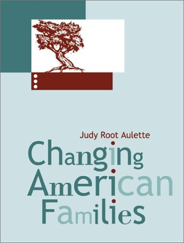 Changing American Families by Judy Aulette Root