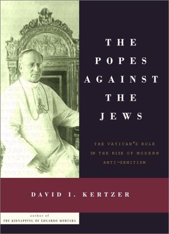 Download free The Popes Against the Jews: The Vatican's Role in the Rise of Modern Anti-Semitism by David I. Kertzer ePub