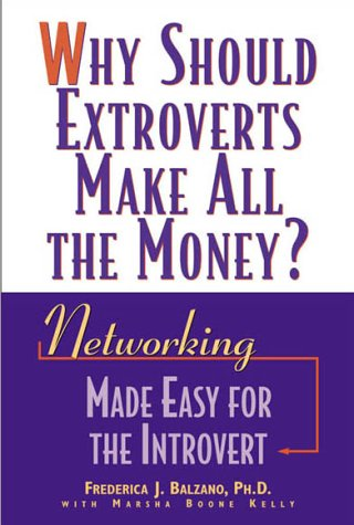 Why Should Extroverts Make All the Money? by Frederica J. Balzano