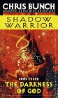 The Darkness of God (Shadow Warrior, #3)