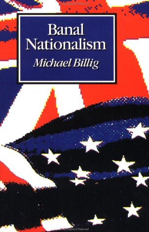 Banal Nationalism by Michael Billig