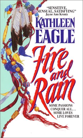 Fire and Rain by Kathleen Eagle