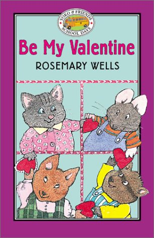 Be My Valentine by Rosemary Wells