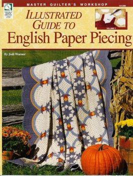 Illustrated Guide to English Paper Piecing: Master Quilter's Workshop Series