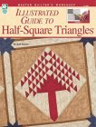 Illustrated Guide to Half-Square Triangles: Master Quilter's Workshop Series