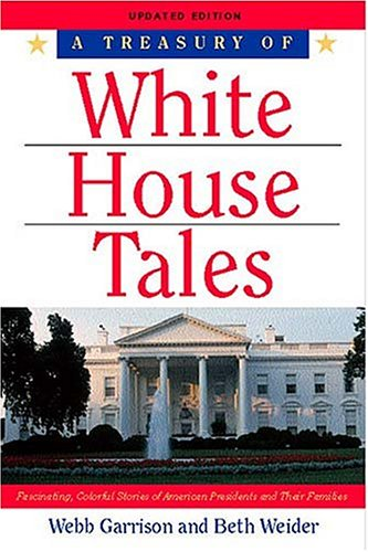 A Treasury of White House Tales by Webb Garrison