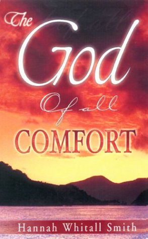 God Of All Comfort by Hannah Whitall Smith