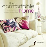 The Comfortable Home: A Inspirational Guide To Creating Feel Good Spaces