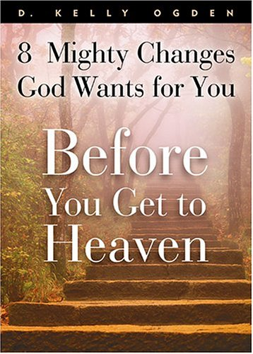 Before You Get to Heaven by D. Kelly Ogden
