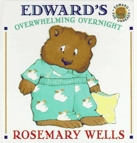 Edward's Overwhelming Overnight by Rosemary Wells