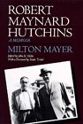 Robert Maynard Hutchins: A Memoir