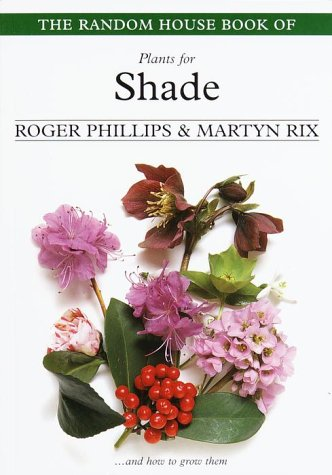 The Random House Book of Plants for Shade by Roger Phillips