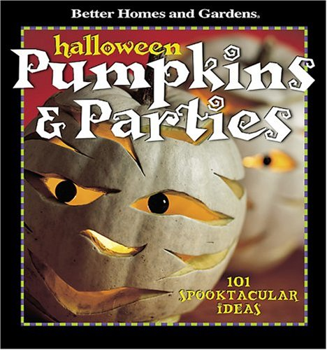 Halloween Pumpkins & Parties by Better Homes and Gardens