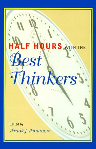 Download online for free Half Hours with the Best Thinkers PDF by Frank J. Finamore