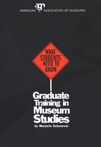 Graduate Training in Museum Studies: What Students Need to Know