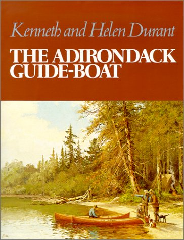 The Adirondack Guide Boat by Kenneth Durant