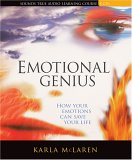 Emotional Genius: How Your Emotions Can Save Your Life