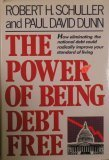 The Power of Being Debt Free by Robert H. Schuller