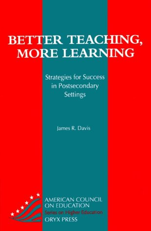 Better Teaching, More Learning by James R. Davis
