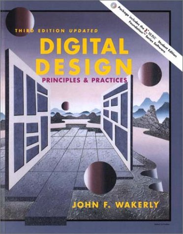 Digital Design: Principles and Practices [With CDROM]