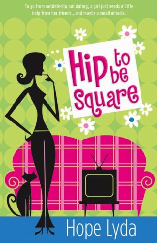Hip to Be Square by Hope Lyda