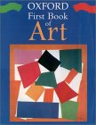 Oxford First Book Of Art (Oxford First Books)