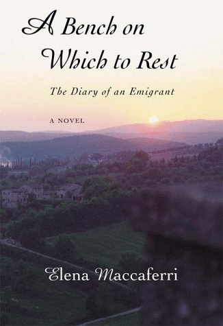 A Bench On Which To Rest: The Diary Of An Emigrant:  A Novel