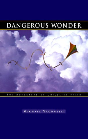 Dangerous Wonder by Mike Yaconelli