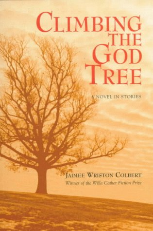 Climbing the God Tree by Jaimee Wriston Colbert