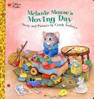 Melanie Mouse's Moving Day (Golden Naptime Tale)