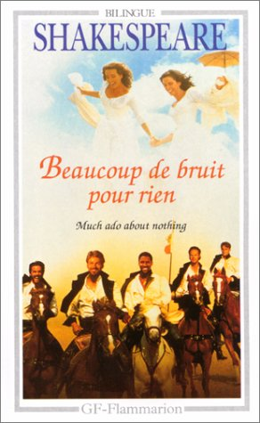 Beaucoup De Bruit Pour Rien by William Shakespeare