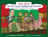 Help! Mom! The 9th Circuit Nabbed the Nativity!: (Or, How the Liberals Stole Christmas)