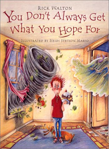 You Don't Always Get What You Hope for by Rick Walton